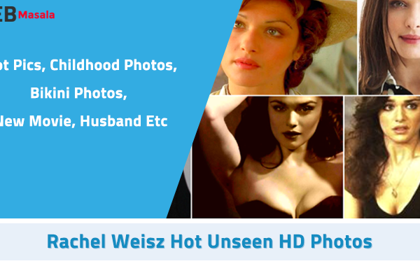 Rachel Weisz Hot Unseen HD Photos
